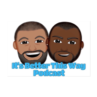 It's Better This Way Podcast podcast