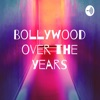 Bollywood over the years