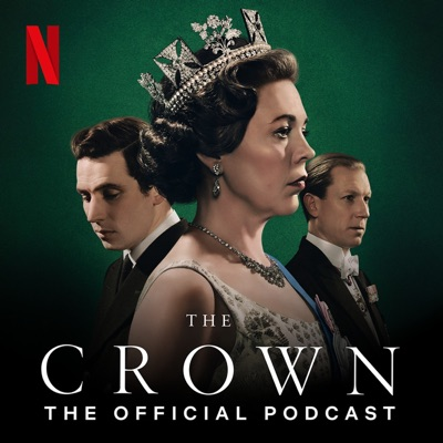 The Crown: The Official Podcast:Netflix