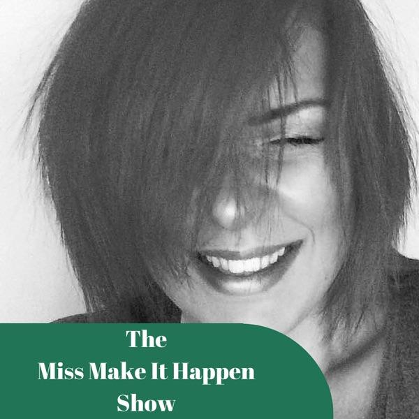 Miss Make It Happen's Podcast