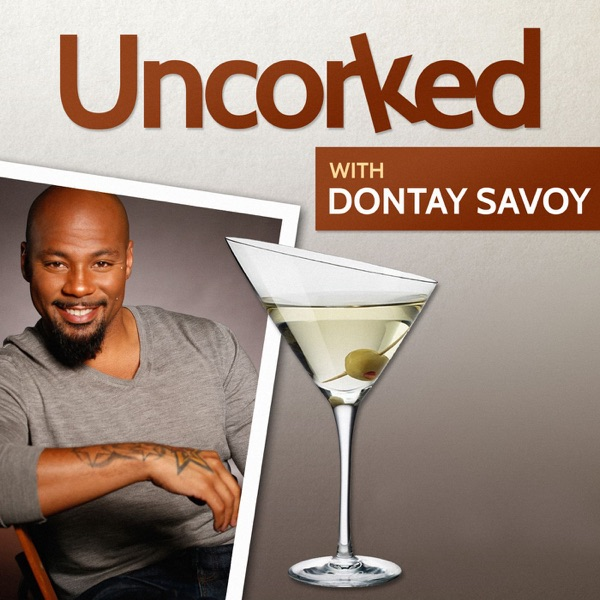 Uncorked w/ Dontay Savoy