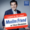 I Want To Be Your Muslim Friend