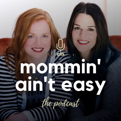 Mommin' Ain't Easy the Podcast