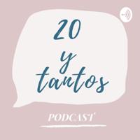 20 Y Tantos podcast