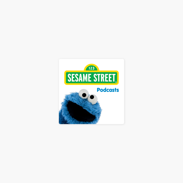 Sesame Street Podcast on Apple Podcasts
