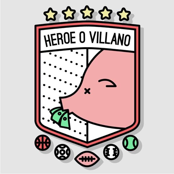 Héroe o Villano Podcast