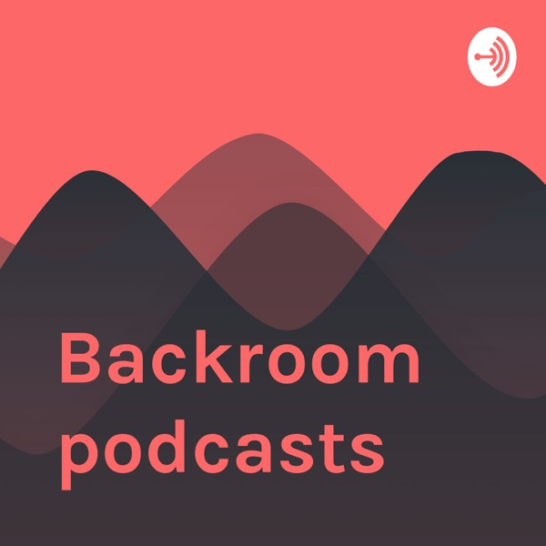 Backroom podcasts