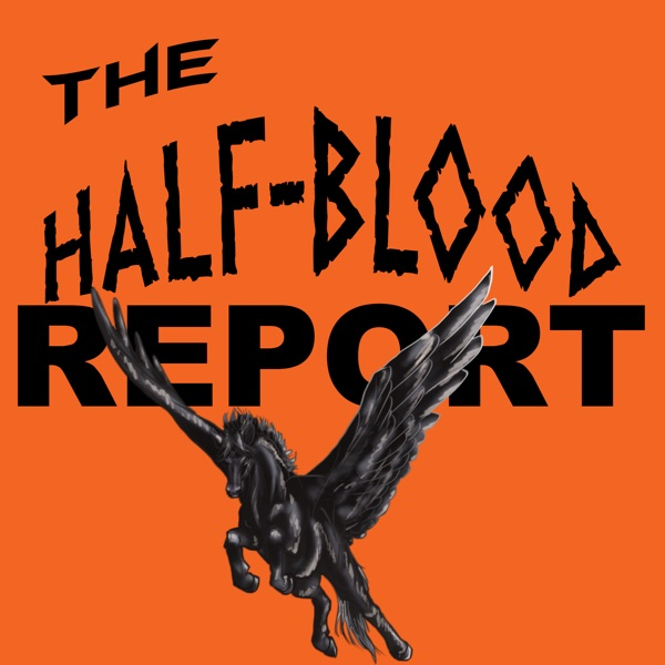 The Half-Blood Report