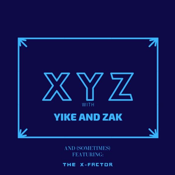 XYZ with Yike and Zak