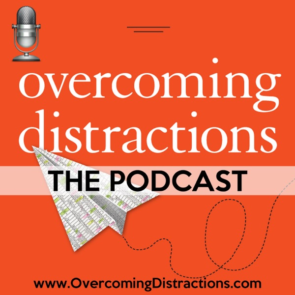 Overcoming Distractions-Thriving with ADHD, ADD