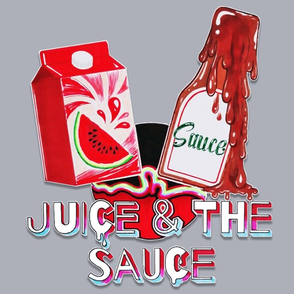 Juice & The Sauce Podcast