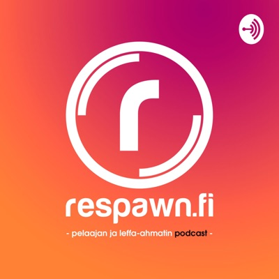 Respawn.fi Podcast