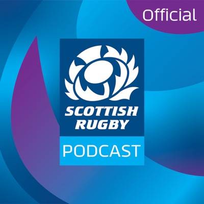 The Official Scottish Rugby Podcast:Scottish Rugby
