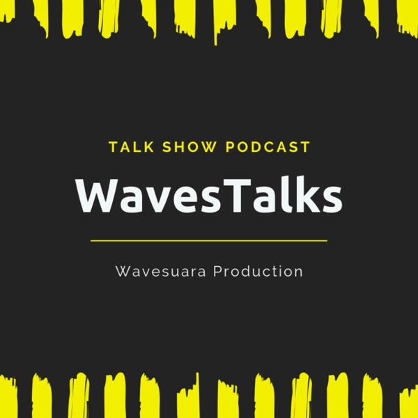 WavesTalk - Indonesian Talkshows, Entertainment, Daily Lifestyle