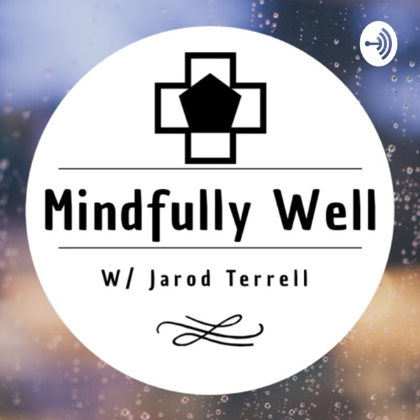 Mindfully Well with Jarod Terrell (formerly called PositiveVibesDaily)