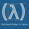 Functional Design in Clojure artwork