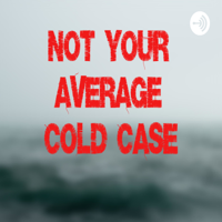 Not Your Average Cold Case podcast
