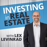 Investing In Real Estate With Lex Levinrad podcast