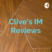 Clive's IM Reviews podcast