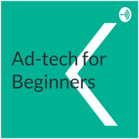 Ad-Tech for Beginners podcast
