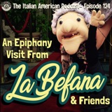 "IAP 124: ""A Visit From La Befana & Friends"" Two Ladies and a Puppet Saving the World One Cookie at a Time!"