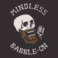 Mindless Babble-On podcast