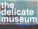 the delicate museum