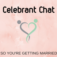 Celebrant Chat - So You're Getting Married podcast