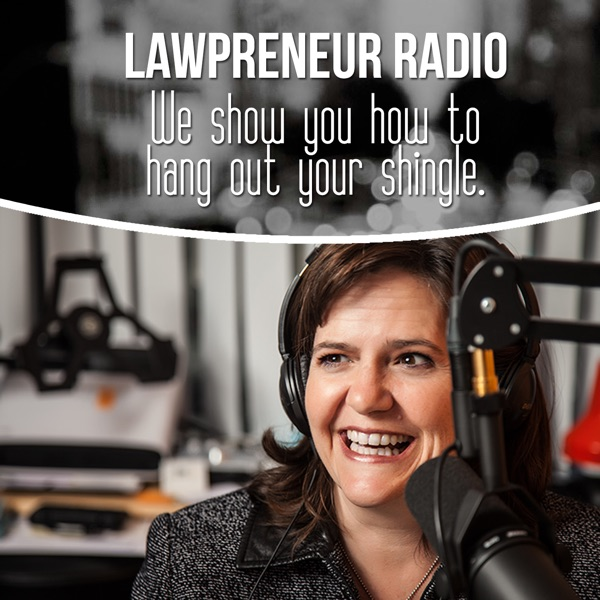 Lawpreneur Radio - A New Practice Built A New Way with Entrepreneurial Attorney Miranda McCroskey