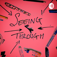 Seeing Through podcast