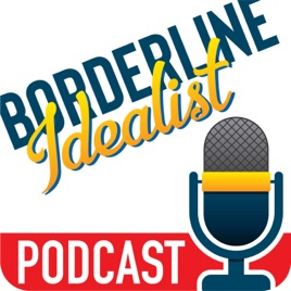 Borderline Idealist – BPD, Anxiety, & Depression on Apple