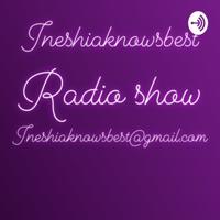Ineshiaknowsbest podcast