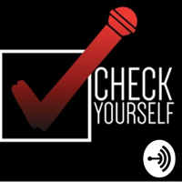 Check Yourself Show podcast