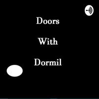 DoorsWithDormil podcast