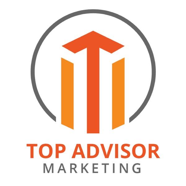 Top Advisor Marketing Podcast