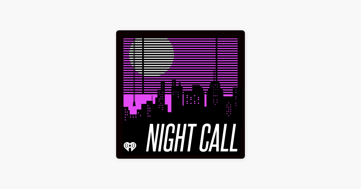 Night Call on Apple Podcasts