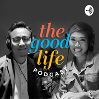 The Good Life Podcast