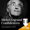Michel Legrand confidences !