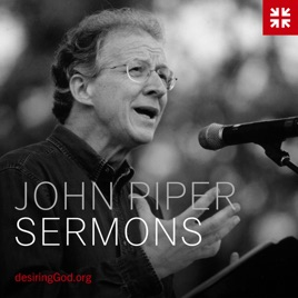 John Piper Sermons on Apple Podcasts