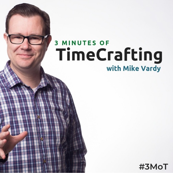 3 Minutes of TimeCrafting with Mike Vardy