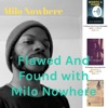Flawed And Found with Milo Nowhere artwork