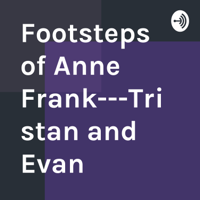 Footsteps of Anne Frank---Tristan and Evan podcast