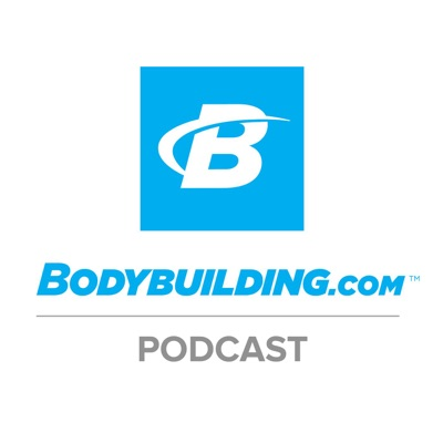 The Bodybuilding.com Podcast
