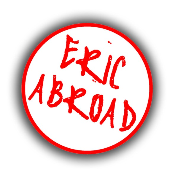 Eric Abroad Podcast