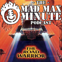 Mad Max Minute presents: The Road Warrior (1981) podcast