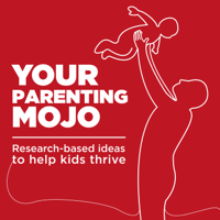 Your Parenting Mojo - Respectful, research-based parenting ideas to help kids thrive podcast