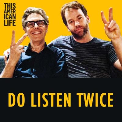Do Listen Twice:This American Life