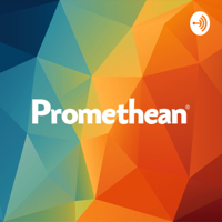 Promethean Education and Tech Podcast podcast