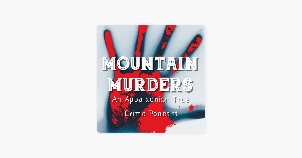 Mountain Murders Podcast on Apple Podcasts