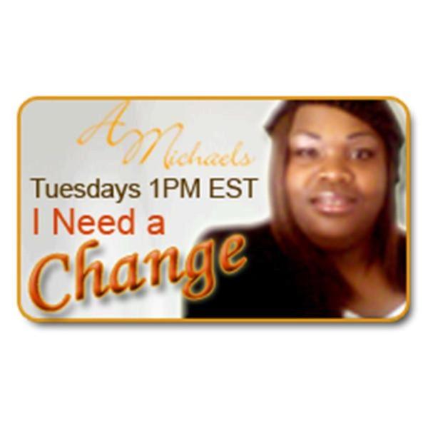 I Need a Change with Tanya & Judah